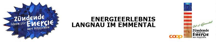 Energieerlebnis Langnau – Zündende Ideen für Energie mit Köpfchen